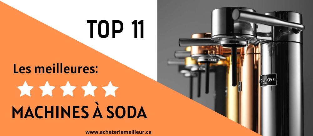 top 11 meilleures machine à soda